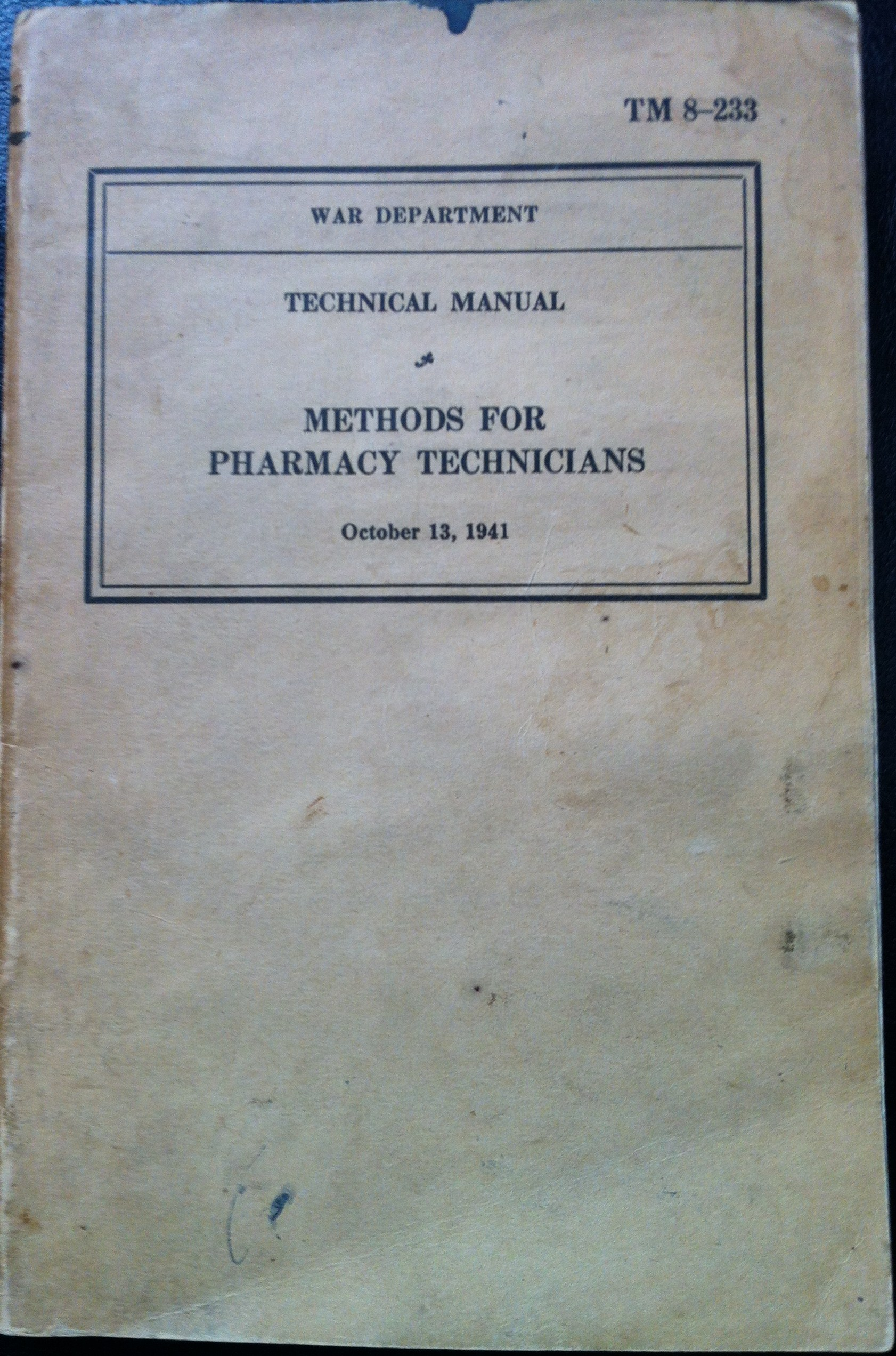 pharmacy in world war ii the military army technical manual tm 8 233 methods for pharmacy technicians 13 1941