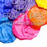 Light That Fractures by Marcy Weydemuller