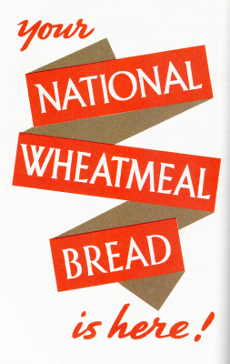 British ad for National Wheatmeal Loaf, WWII