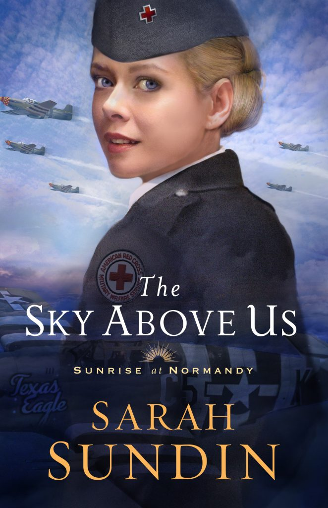 The Sky Above Us by Sarah Sundin, February 2019 from Revell Books