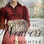 The Weaver's Daughter, by Sarah Ladd