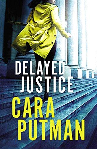 Delayed Justice by Cara Putman