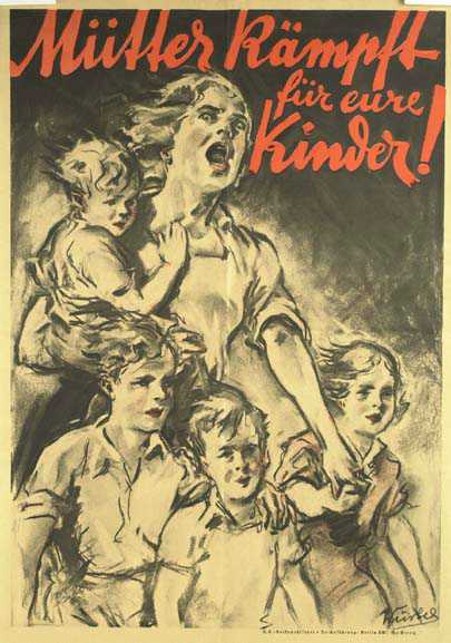 "Nazi German poster, 1940s, stating ""Mothers! Fight for your children!"""