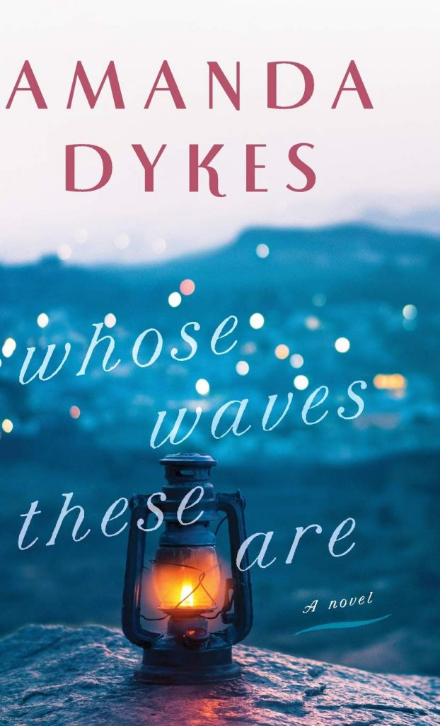 Whose Waves These Are by Amanda Dykes