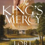 The King's Mercy, by Lori Benton