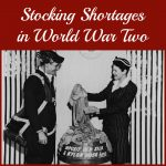 Make It Do - Stocking Shortages in World War II - on Sarah Sundin's blog