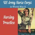 US Army Nurse Corps in World War II, part 4 - Nursing Practice