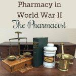 Pharmacy in World War II - The Pharmacist