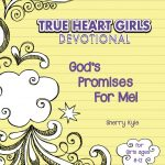 True Heart Girls: God's Promises for Me! by Sherry Kyle