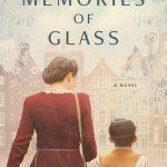 Memories of Glass by Melanie Dobson