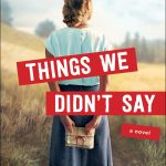 Things We Didn't Say by Amy Lynn Green
