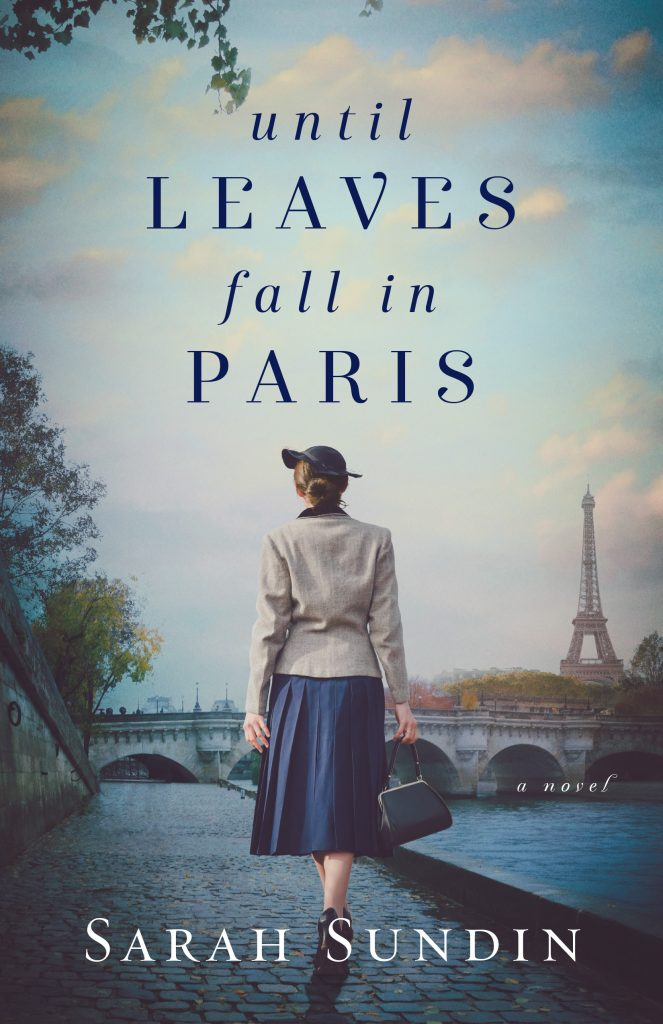 Until Leaves Fall in Paris by Sarah Sundin